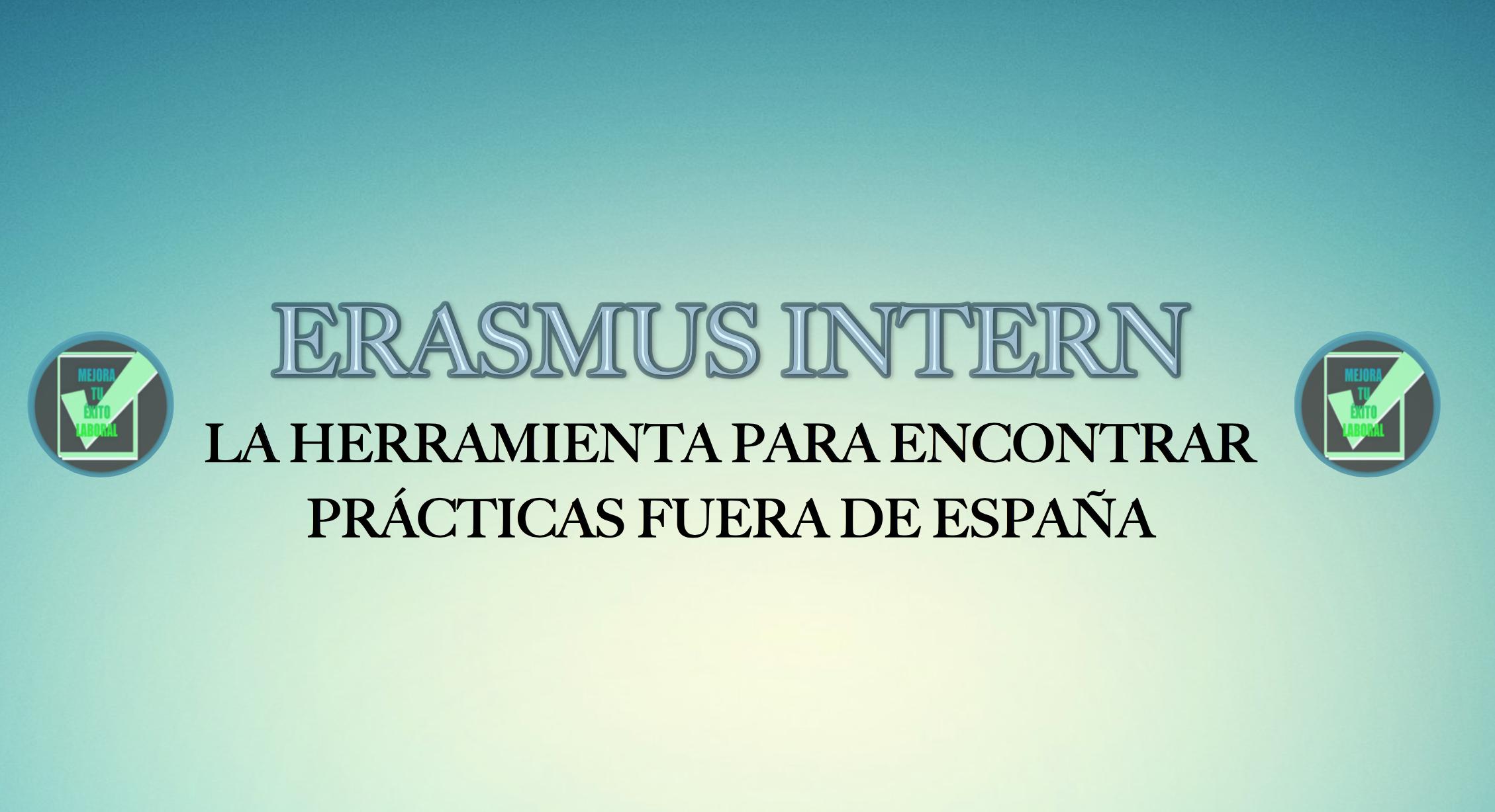 Erasmus, Prácticas, Prácticas Profesionales, primer empleo, becarios, intern, internship, contrato en prácticas, convenio de colaboración, trabajo, empleo, empleo internacional, international work, universidad, estudiantes, empresas,
