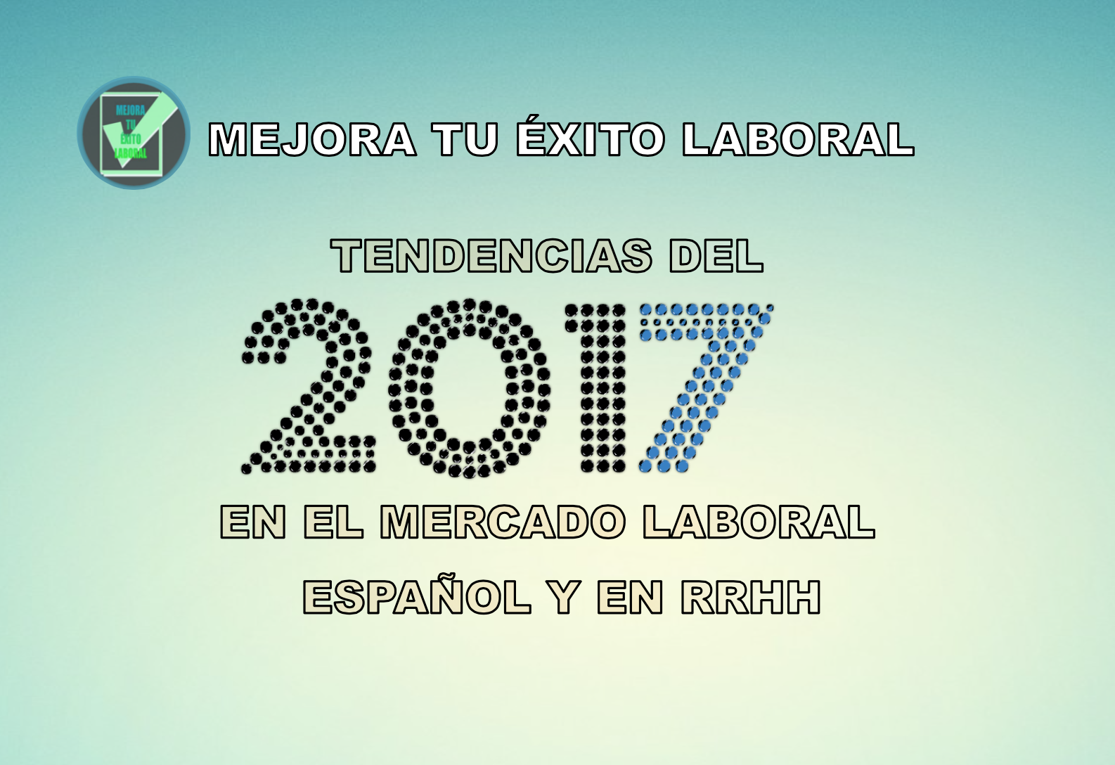 tendencias, 2017, mercado laboral, trabajo, tendencies, labour market, españa, spain, recursos humanos, human resources, contratación, competencias